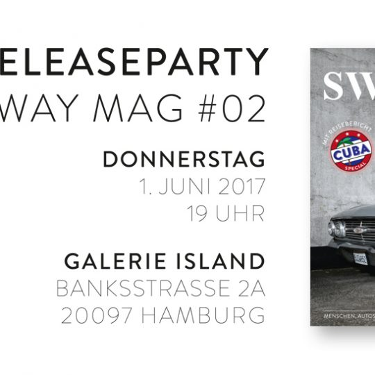 SWAY MAG #02 Magazin-Releaseparty am Donnerstag, den 01. Juni 2017 um 19:00 Uhr in der Galerie Island Hamburg