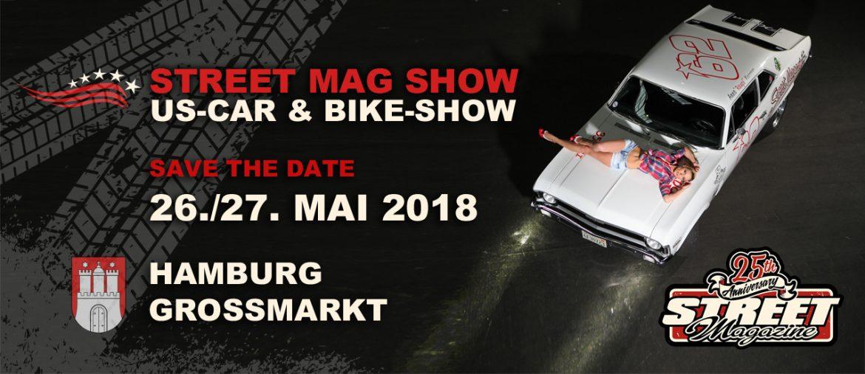 Die Street Mag Show Hamburg – Großmarkt 26./27. Mai 2018